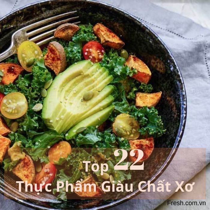 top 22 thực phẩm giàu chất xơ