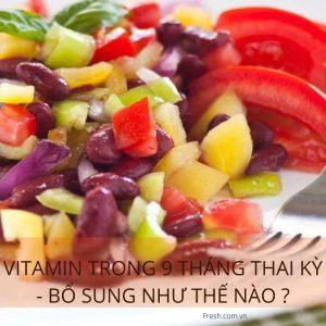 vitamin bầu từ thực phẩm cho mẹ 9 tháng thai kỳ khỏe mạnh